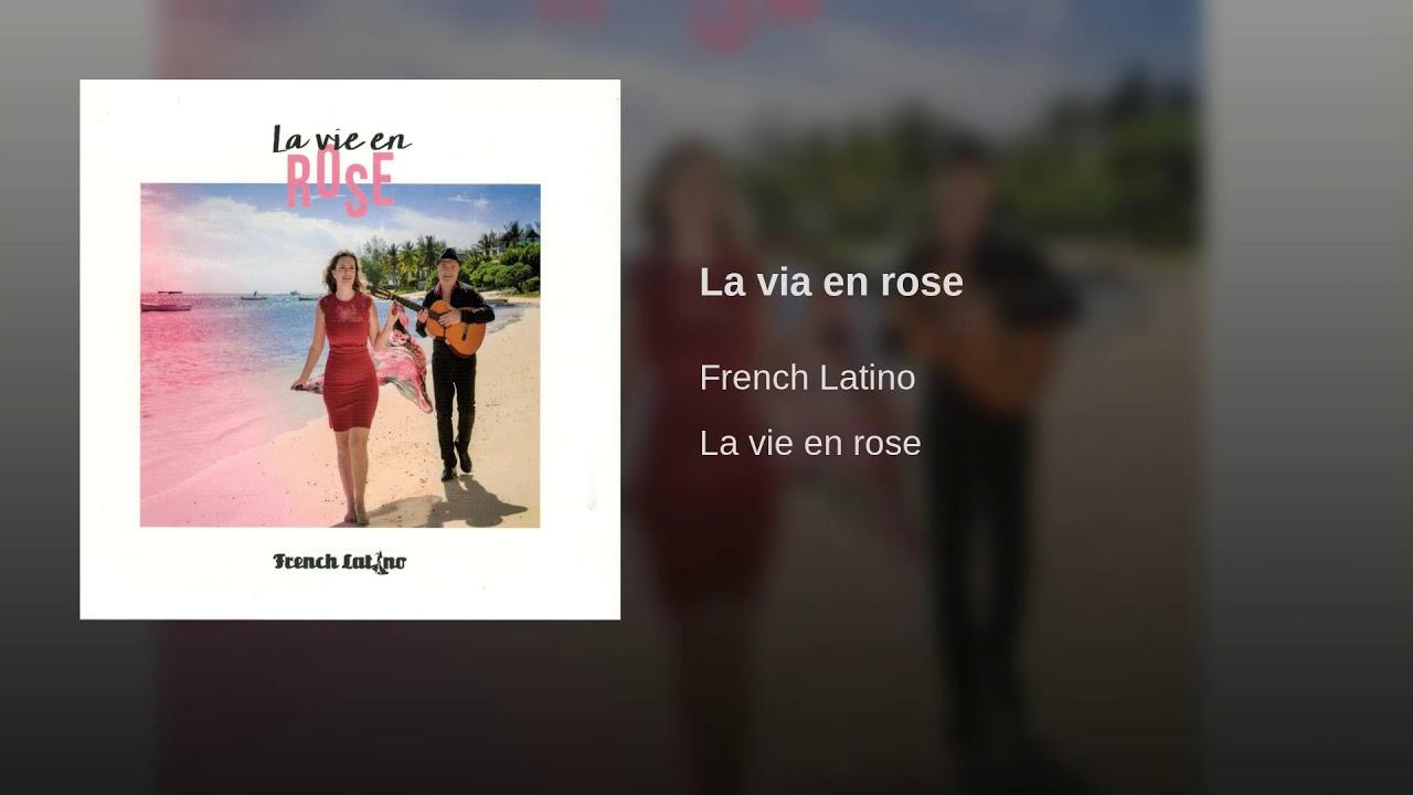 french-latino-la-vie-en-rose